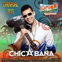 CHICABANA - CARNAVAL 2015 > REPERTÓRIO NOVO