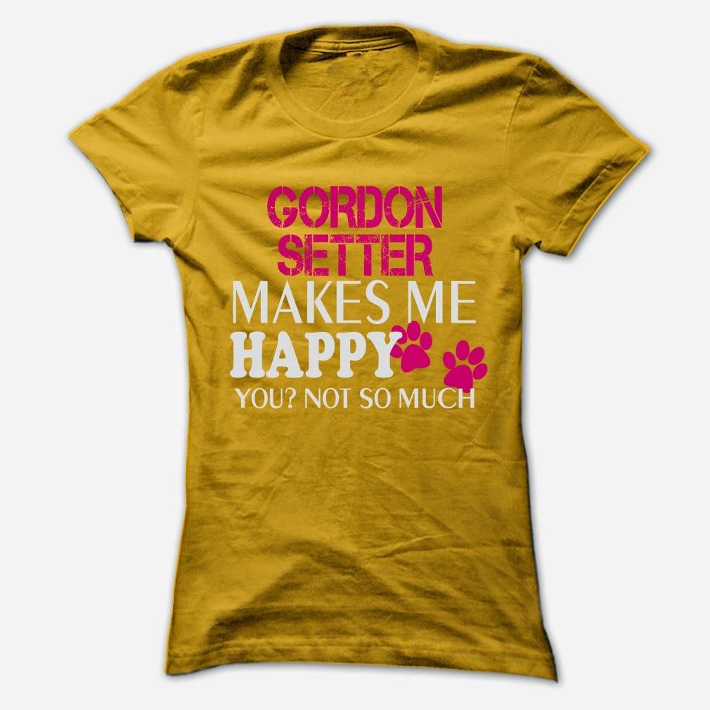 GORDON SETTER Make Me Happy shirt