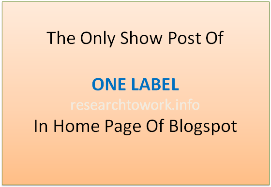 Blogspot Tip: The Only Show Post Of ONE LABEL In Home Page Of Blogspot