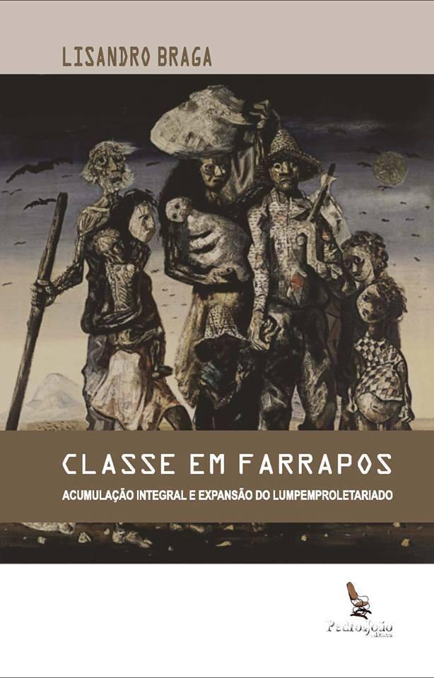 Classe em Farrapos - Acumulação Integral e Expansão do Lumpemproletariado