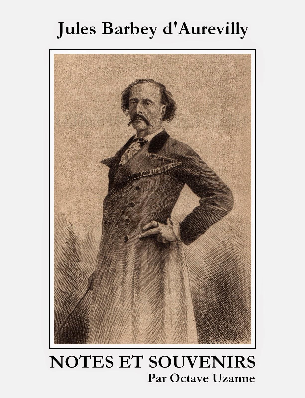 Jules Barbey d'Aurevilly, Notes et Souvenirs par Octave Uzanne