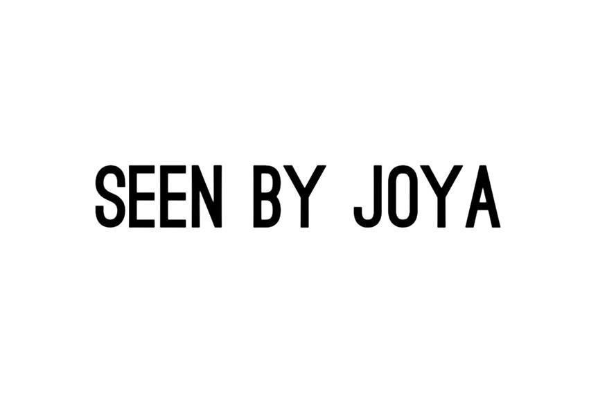 SEEN BY JOYA