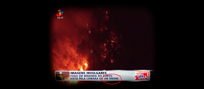Imagens de incêndios recolhidas com Drones na TVI