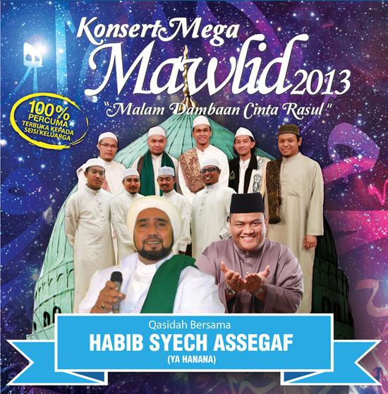 Konsert Mega Mawlid 2013 Percuma Bersama Habib Syech Asseggaf