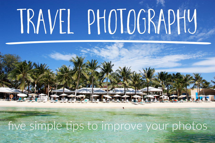 five tips to help you improve your travel photography