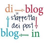 Io partecipo alla Staffetta dei post di blog in blog