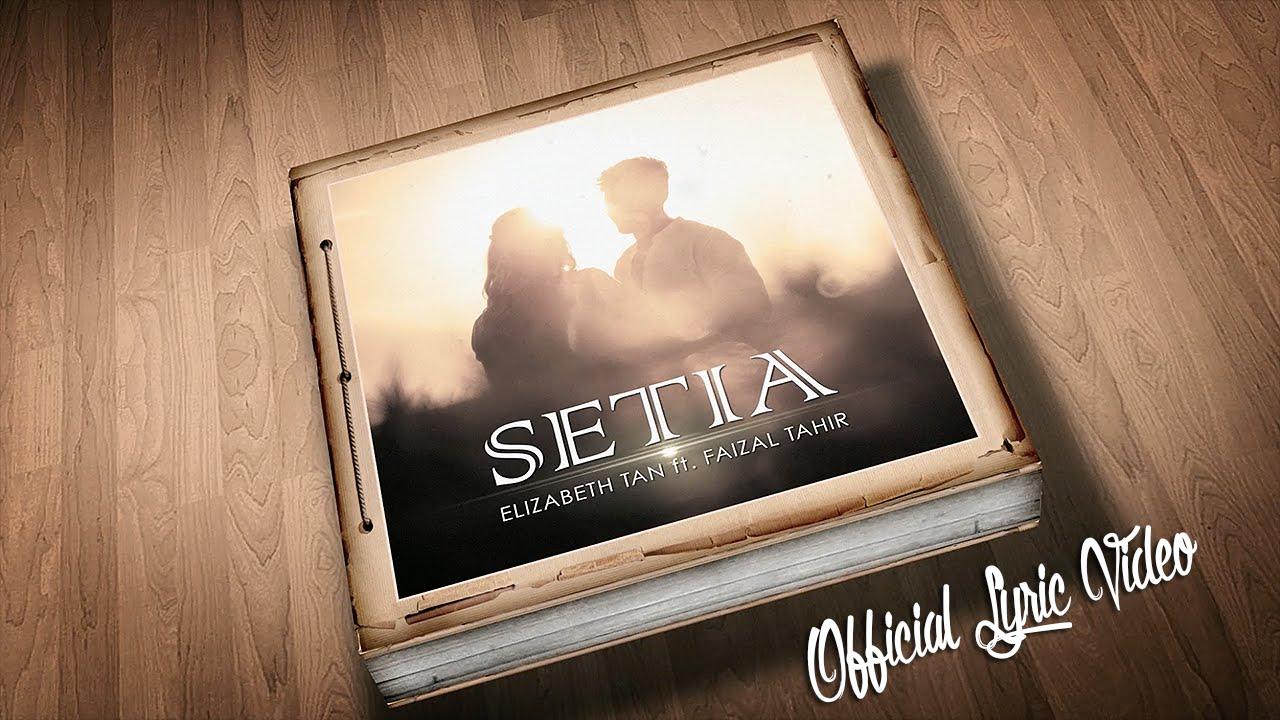 LIRIK LAGU Elizabeth Tan ft. Faizal Tahir - Setia