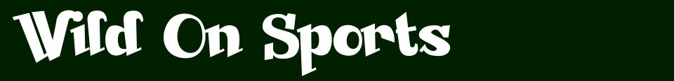 Wild On Sports