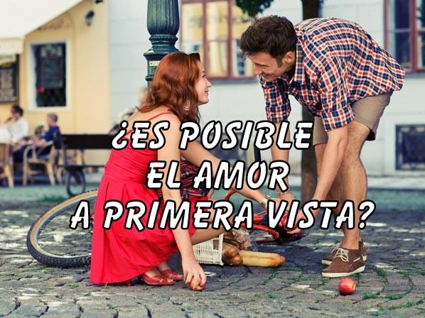 ¿Es posible el amor a primera vista?