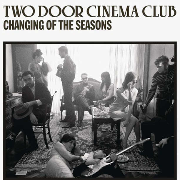 Two Door Cinema Club - Changing Of The Season - copertina traduzione testo video download