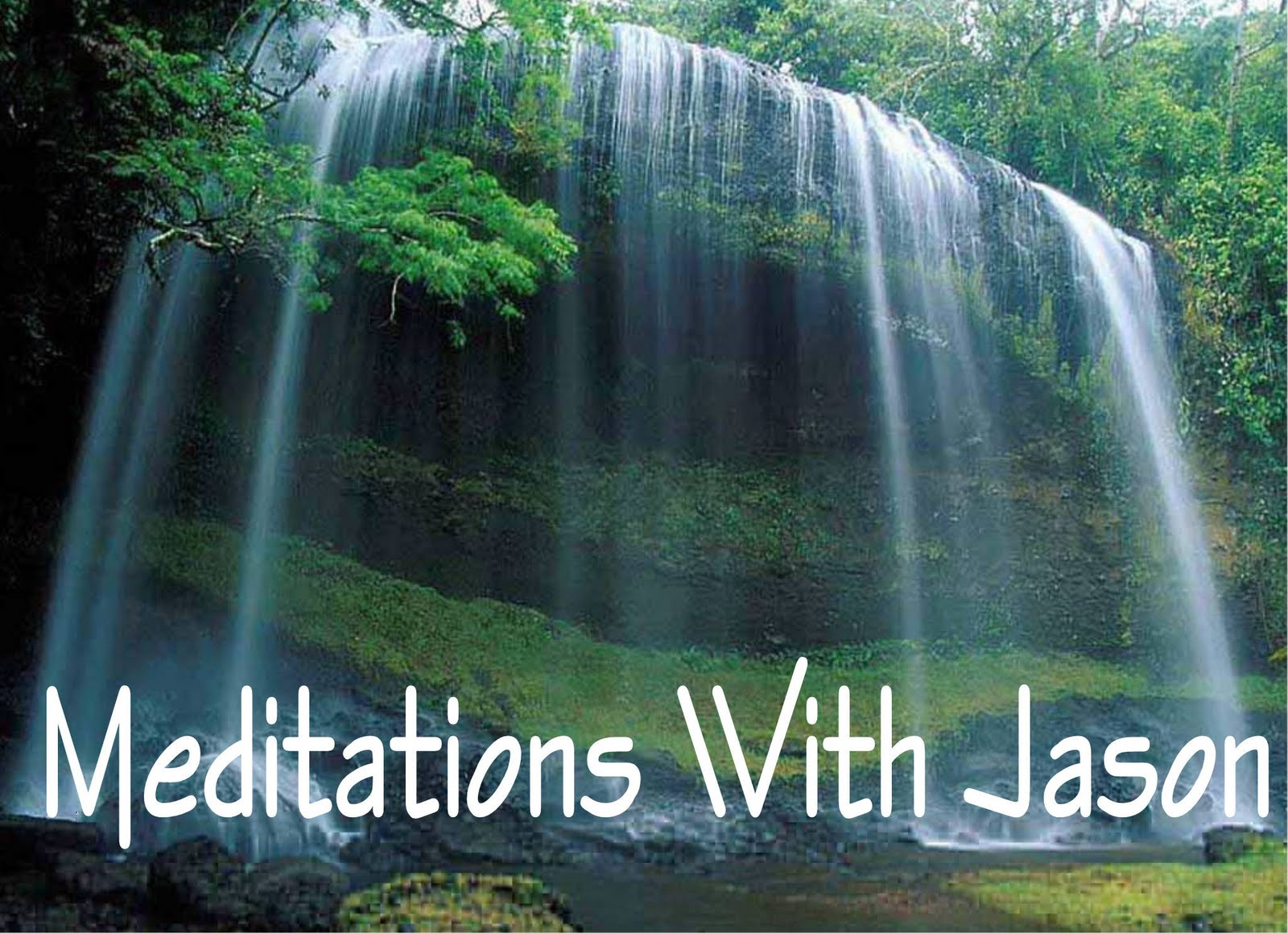 Meditations With Jason