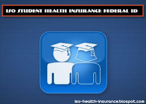ISO Student Health Insurance Federal Id