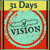 31 Days of Vision