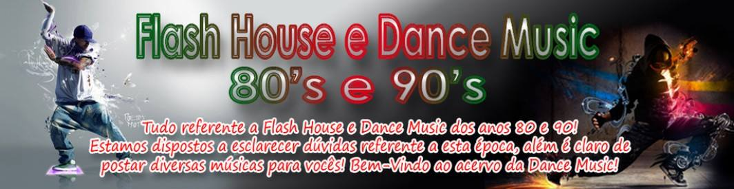 Fórum Flash House & Dance Music 80's 90's