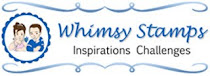 Whimsy Stamps Imspirations Challenges!!!