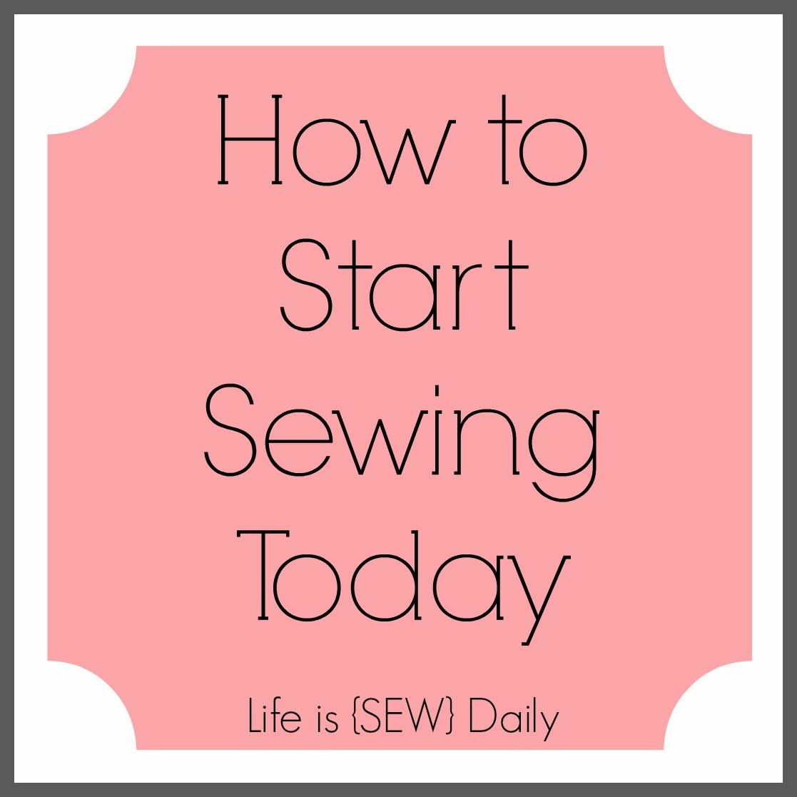 life is sew daily how to start sewing today. Black Bedroom Furniture Sets. Home Design Ideas
