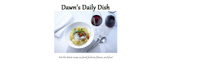 Dawn's Daily Dish