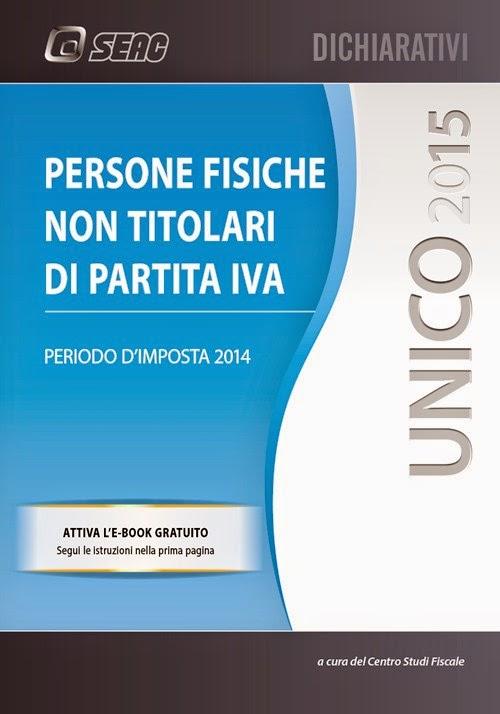Unico 2015: Persone Fisiche Non Titolari di Partita IVA