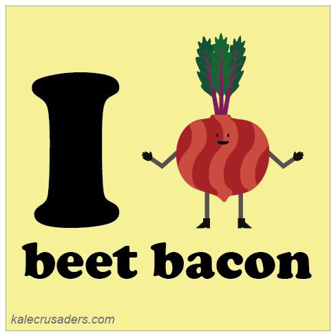 I <3 beet bacon, I heart beet bacon, I *heart* beet bacon