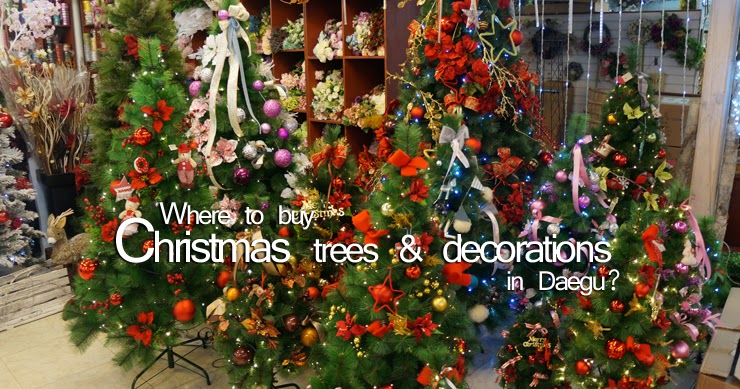Touch Daegu: Living Where to buy Christmas tree decorations and items in Daegu?