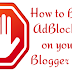 How to block Adblocker on your Blogger Blog