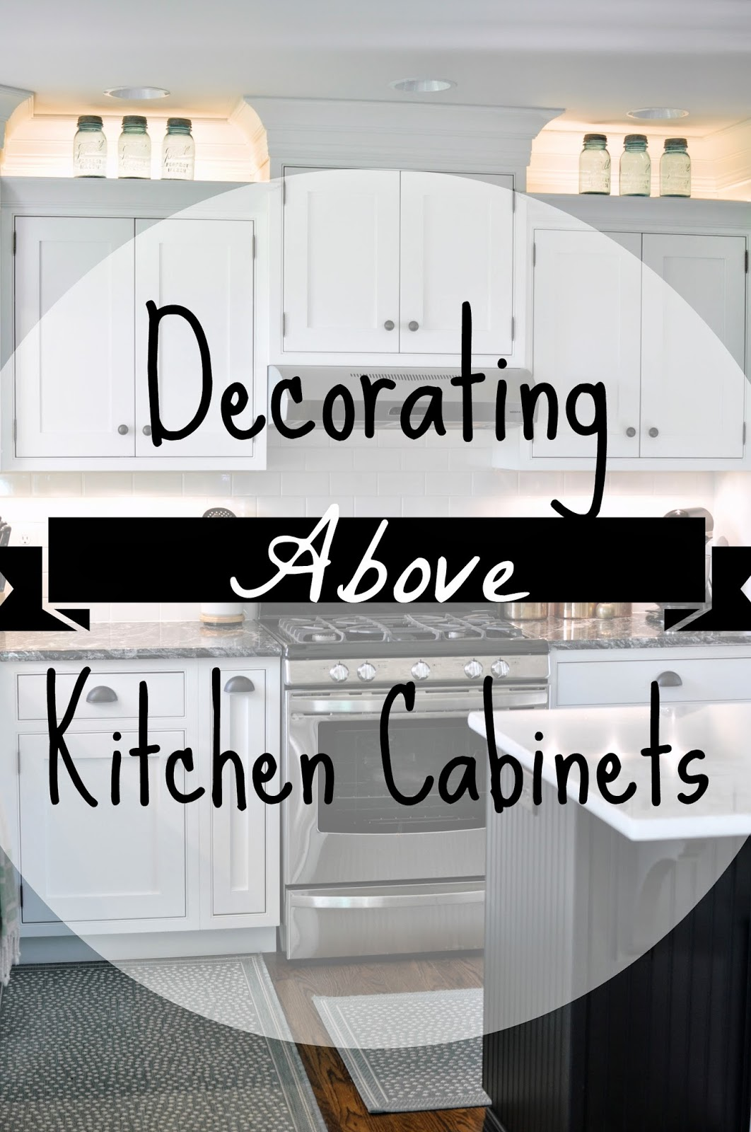 decorating above cabinets decorating above kitchen cabinets Decorating Above the Cabinets