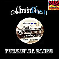 Coldtrainblues - Coldtrainblues II: Funkin\' Da Blues
