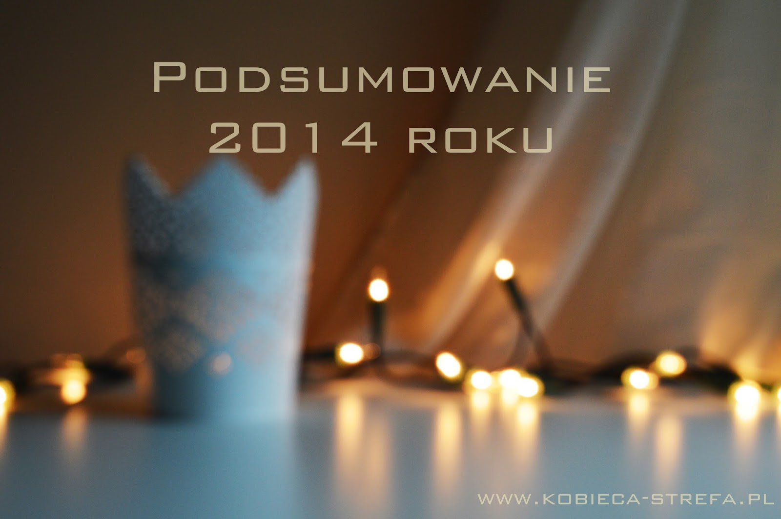 Podsumowanie 2014 roku czyli hity kosmetyczne minionego roku
