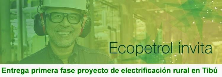 Ecopetrol invita a FronteraNOTICIAS: Entrega primera fase proyecto de electrificación rural en Tibú
