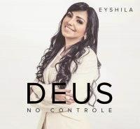 Eyshila – Deus no Controle