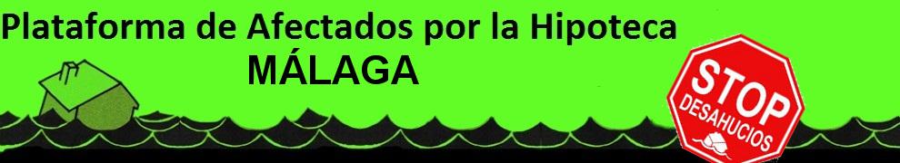 Blog de la PLATAFORMA DE AFECTADOS POR LA HIPOTECA MÁLAGA
