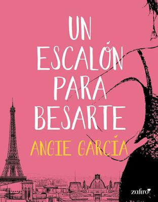 LIBRO - Un escalón para besarte  Angie García (Zafiro -  Octubre 2015)  NOVELA ROMANTICA | Edición ebook kindle  Comprar en Amazon España