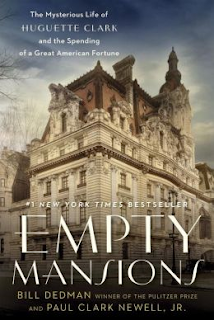 http://www.amazon.com/Empty-Mansions-Mysterious-Huguette-Spending/dp/0345534522/ref=sr_1_1?ie=UTF8&qid=1387491665&sr=8-1&keywords=empty+mansions
