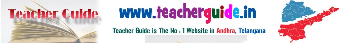 Teacher Guide : Andhra, Telangana Teachers notifications, GO's, TSPSC information, APPSC,DSC
