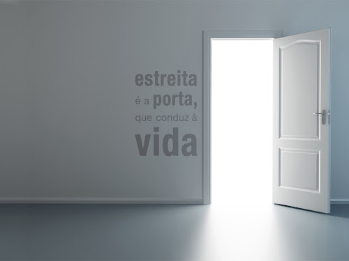 Entrai pela porta estreita