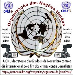 Jornalistas  tem Apoio e Proteção na Lei Internacional pela ONU: