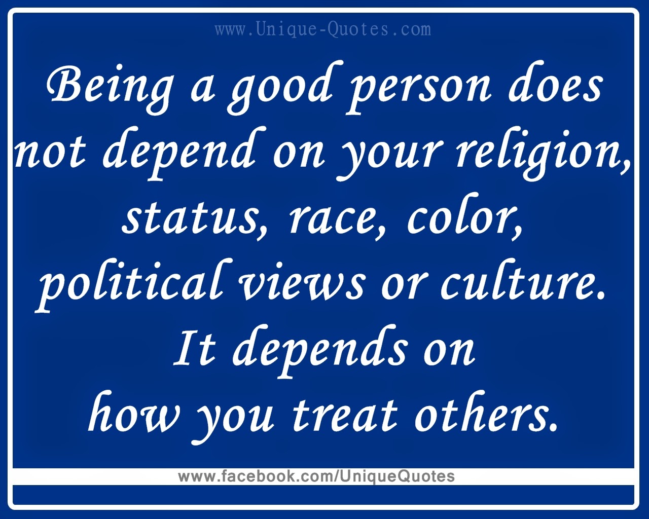 Good Person Quotes Being A Good Person Does Not Depend On Your Religion Status Race