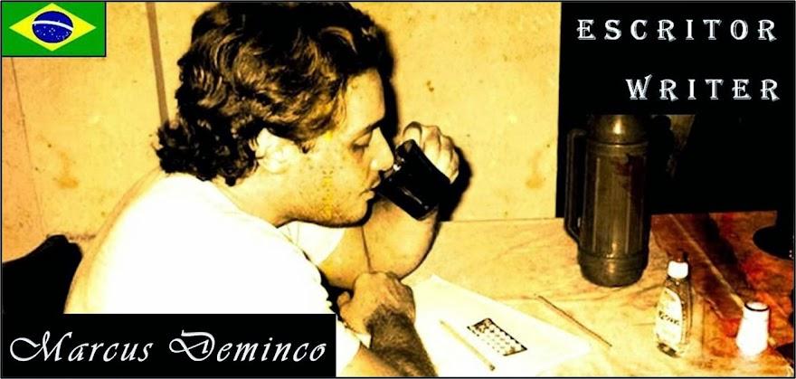 Marcus Deminco – O Escritor do Agora - Blog Oficial ©