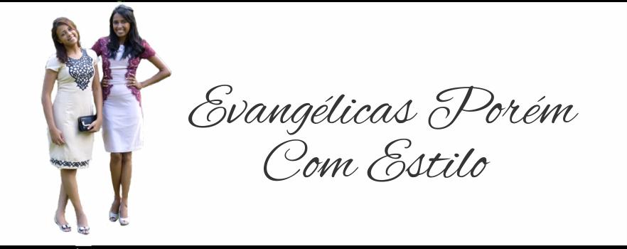 Evangelicas porém com Estilo