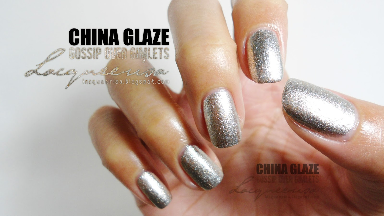 Lacqueerisa: China Glaze Gossip Over Gimlets