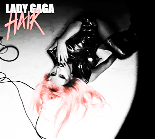 lady gaga hair single artwork. Lady Gaga Hair Single Cover