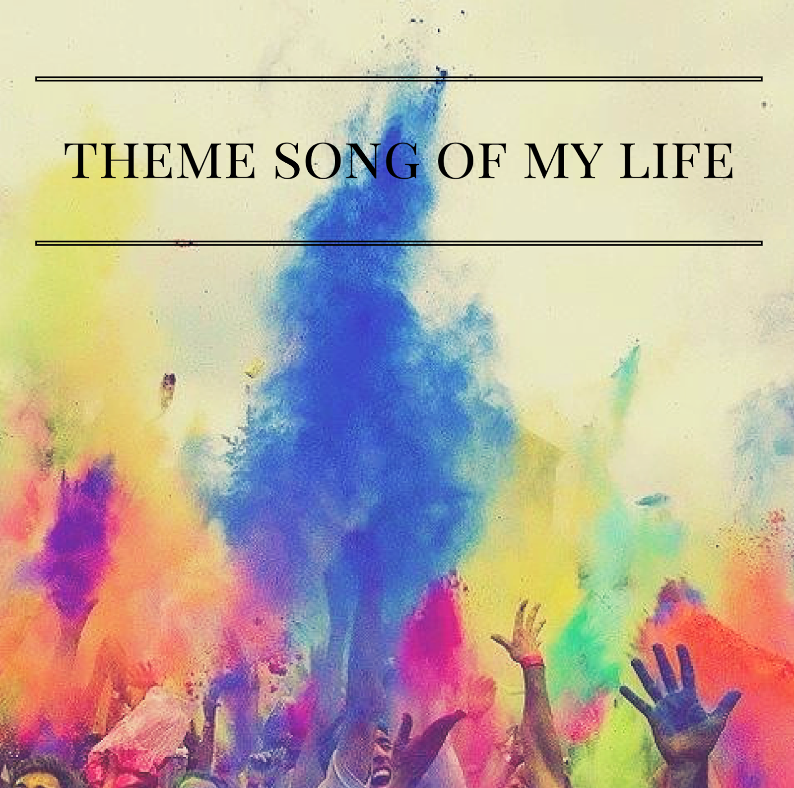 Theme Song Of My Life | alyssajfreitas.blogspot.com