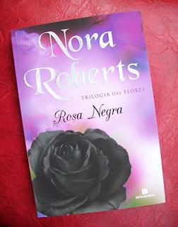 Rosa Negra - Nora Roberts - Bertrand Brasil