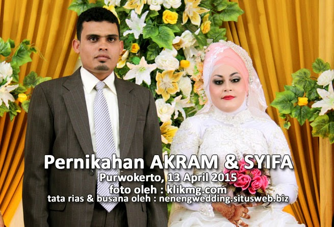Album Foto Pernikahan Akram & Syifa - Tata Rias dikerjakan oleh : Bu Neneng Green Hill Rias Pengantin Cilacap - Siap diunduh dan dipasang Aplikasinya versi ANDROID -