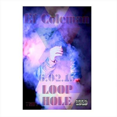Ef Coleman - Loophole (Singles) [2015]