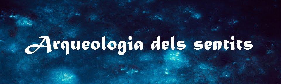 ARQUEOLOGIA DELS SENTITS