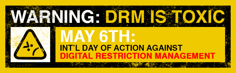 https://www.eff.org/deeplinks/2014/05/understanding-digital-rights-management-international-day-against-drm