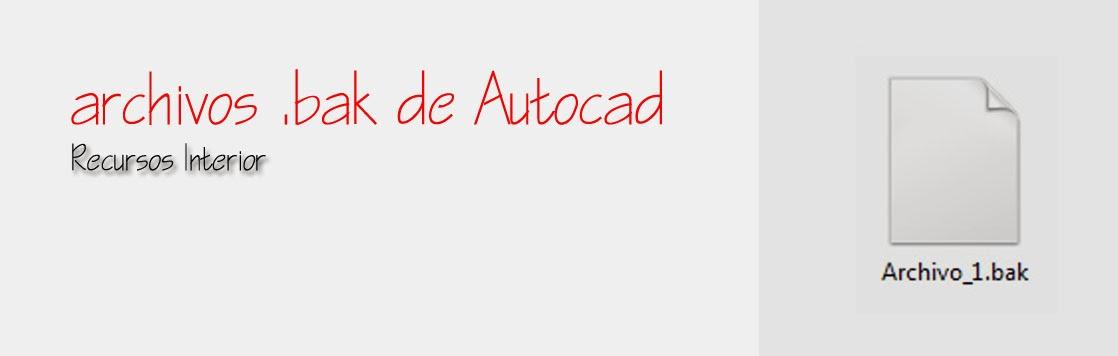 Archivos bak de autocad recursos interior autocad for Archivos de cad