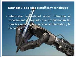 Estándar 7: SOCIEDAD CIENTÍFICA y TECNOLÓGICA