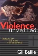 Gil Bailie - Violence Unveiled - cover image